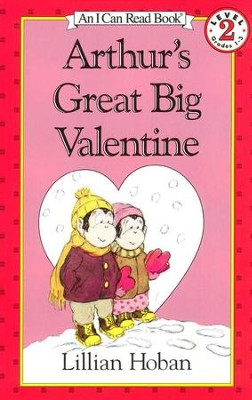 Arthur's Great Big Valentine   -     By: Lillian Hoban