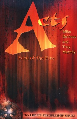 Acts: Face The Fire   -     By: Mike DeVries, Troy Murphy