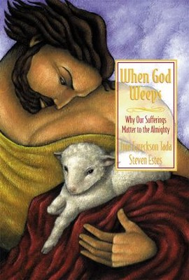 When God Weeps: Why Our Sufferings Matter to the Almighty - eBook  -     By: Joni Eareckson Tada, Steve Estes