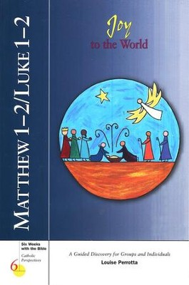 Matthew 1-2/ Luke 1-2: Joy to the World, Catholic Perspectives  -