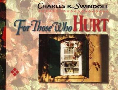 For Those Who Hurt   -     By: Charles R. Swindoll