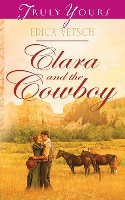Clara and the Cowboy - eBook  -     By: Erica Vetsch