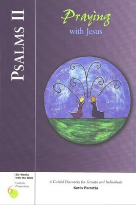 Psalms II: Praying with Jesus, Catholic Perspectives    -