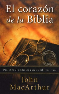 El Corazón de la Biblia  (The Heart of the Bible)  -     By: John MacArthur