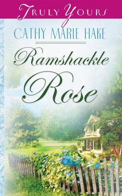Ramshackle Rose - eBook  -     By: Cathy Marie Hake