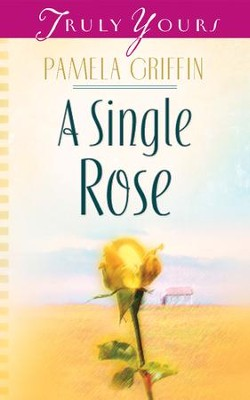 A Single Rose - eBook  -     By: Pamela Griffin