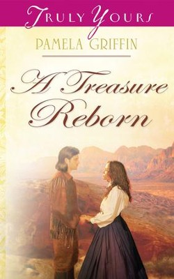 A Treasure Reborn - eBook  -     By: Pamela Griffin