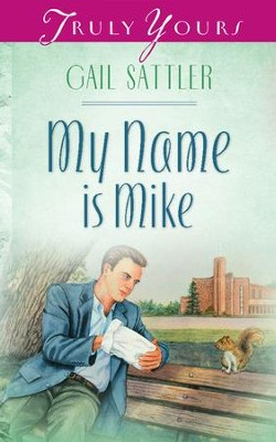 My Name Is Mike - eBook  -     By: Gail Sattler