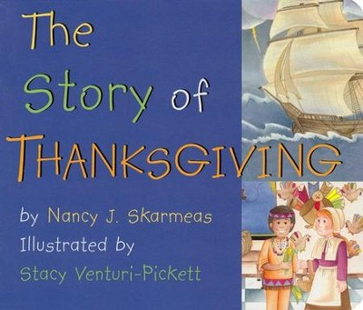 The Story of Thanksgiving  -     By: Nancy Skarmeas