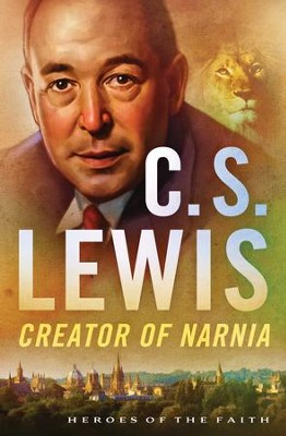 C. S. Lewis: Creator of Narnia - eBook  -     By: Sam Wellman