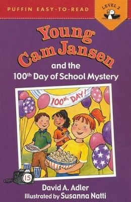 Young Cam Jansen and the 100th Day of School  -     By: David A. Adler     Illustrated By: Susanna Natti