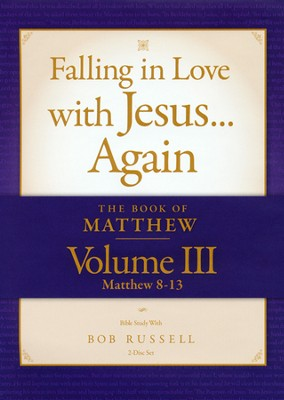 The Book of Matthew, Volume III (Matthew 8-13) DVD, Falling in Love with Jesus...Again  -     By: Bob Russell