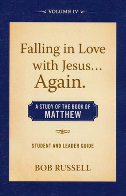 A Study of the Book of Matthew, Vol. 4, Student/Leader Guide Falling in Love with Jesus...Again  -     By: Bob Russell
