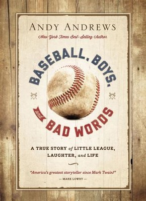Baseball, Boys, and Bad Words - eBook  -     By: Andy Andrews