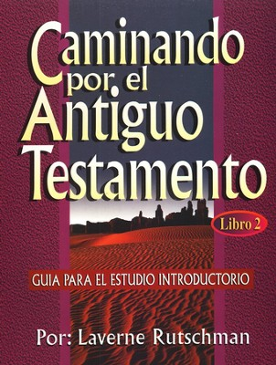 Caminando Por El Antiguo Testamento, Libro 2  (Walking Through The Old Testament, Book 2)  -     By: Laverne Rutschman
