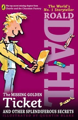 The Missing Golden Ticket and Other Splendiferious Stories  -     By: Roald Dahl