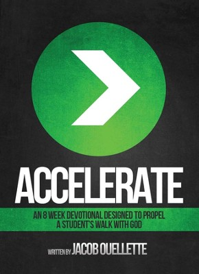 Accelerate: An 8-Week Devotional Designed to Propel a Student's Walk with God  -     By: Jacob Ouellette