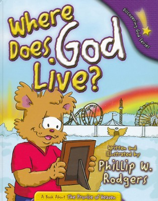 Where Does God Live?   -     By: Phillip W. Rodgers