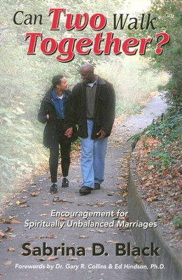 Can Two Walk Together?  Encouragement for Spiritually  Unbalanced Marriages  -     By: Sabrina D. Black