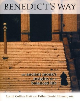 Benedict's Way: An Ancient Monk's Insights for a  Balanced Life                                 -     By: Lonni Collins Pratt