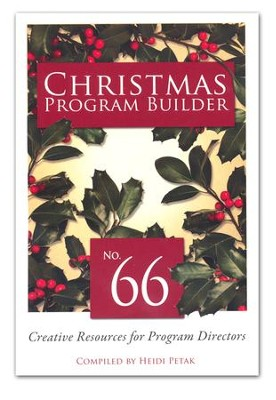 Christmas Program Builder No. 66: Creative Resources  for Program Directors  -     By: Heidi Petak