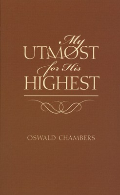 My Utmost For His Highest, Classic Edition, Mass Market Paperback   -     By: Oswald Chambers