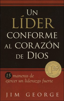 Un Líder Conforme al Corazón de Dios  (A Leader After God's Own Heart)  -     By: Jim George
