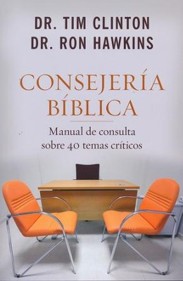 Consejería Bíblica: 40 Temas Críticos  (The Quick-Reference Guide to Biblical Counseling)  -     By: Tim Clinton, Ron Hawkins