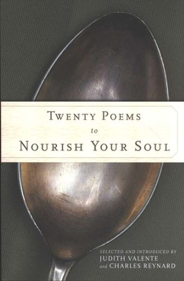 Twenty Poems to Nourish Your Soul  -     By: Judith Valente