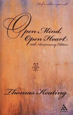 Open Mind Open Heart, 20th anniversary edition  -     By: Thomas Keating