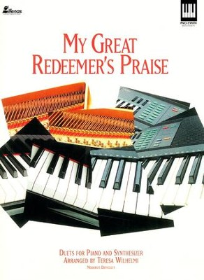 My Great Redeemer's Praise: Duets for Piano & Synthesizer  -     By: Teresa Wilhelmi