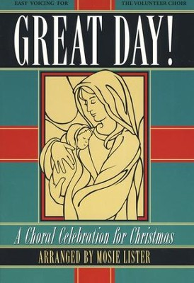 Great Day!: A Choral Celebration for Christmas  -     By: Mosie Lister