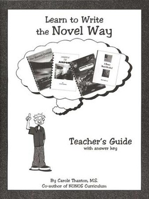 Learn To Write The Novel Way Teacher's Guide With Answer Key  -     By: Carole Thaxton M.S.