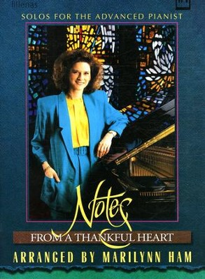 Notes from a Thankful Heart: Solos for the Advanced Pianist    -     By: Marilynn Ham