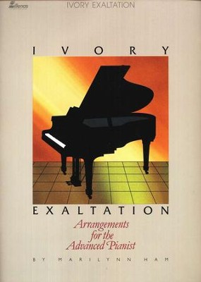 Ivory Exaltation, Piano Book   -     By: Marilynn Ham