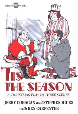 'Tis the Season: A Christmas Play in Three Scenes       -     By: Stephen Hicks