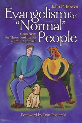 Evangelism for Normal People  -     By: John Bowen