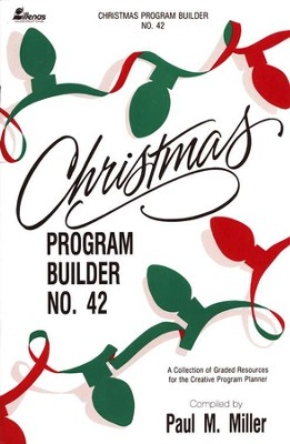 Christmas Program Builder, # 42   -     By: Paul Miller