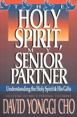 Holy Spirit My Senior Partner   -     By: David Yonggi Cho