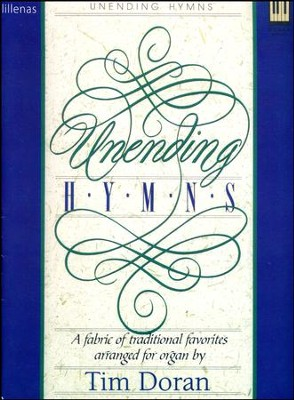 Unending Hymns: A Fabric of Traditional Favorites Arranged for Organ  -     By: Tim Doran
