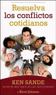 Resuelva los Conflictos Cotidianos  (Resolving Everyday Conflicts)       -     By: Ken Sande, Kevin Johnson