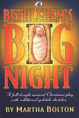 Bethlehem's Big Night   -     By: Martha Bolton