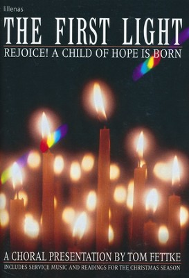 The First Light: Rejoice! a Child of Hope Is Born   -