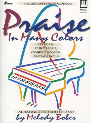 Praise in Many Colors  -     By: Melody Bober