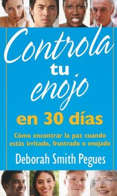 Controla Tu Enojo en 30 Días  (30 Days to Taming Your Anger)  -     By: Deborah Smith Pegues