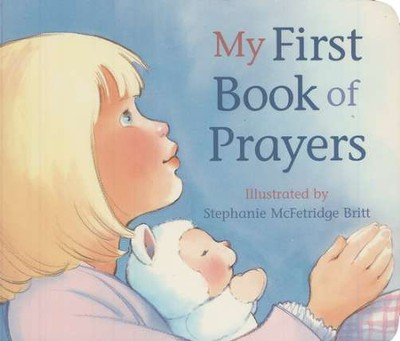 My First Book of Prayers  -     By: Stephanie Britt