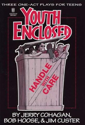 Youth Enclosed- Handle with Care: Three One-Act Plays  for Teens  -
