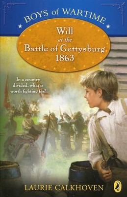 Boys of Wartime: Will at the Battle of Gettysburg  -     By: Laurie Calkhoven