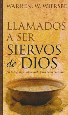 Llamados a Ser Siervos de Dios  (On Being a Servant of God)    -     By: Warren Wiersbe