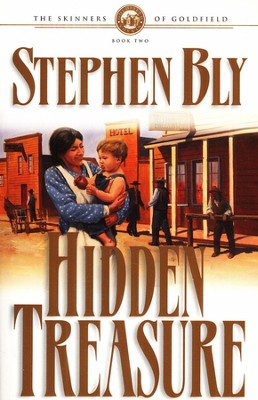 Hidden Treasure, Skinners Of Goldfield Series #2   -     By: Stephen Bly